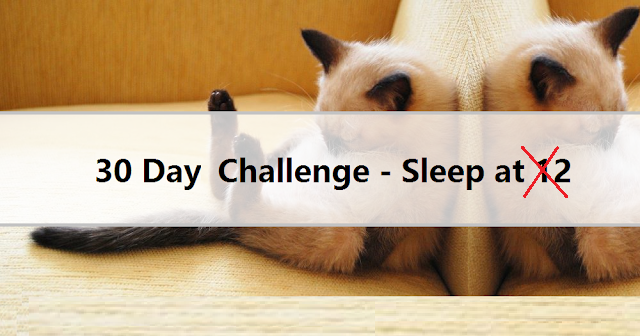 【30 Day Challenge - 3】 Sleep at 12