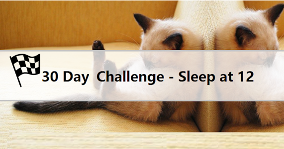 【30 Day Challenge - 4】 Sleep at 12